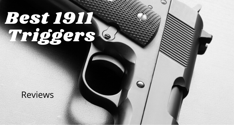 Best 1911 Triggers