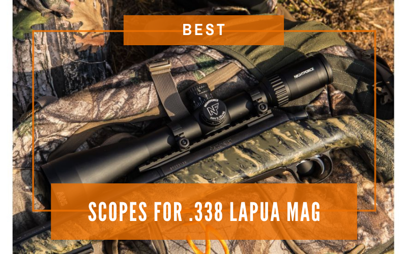 Best Scopes for .338 Lapua Mags