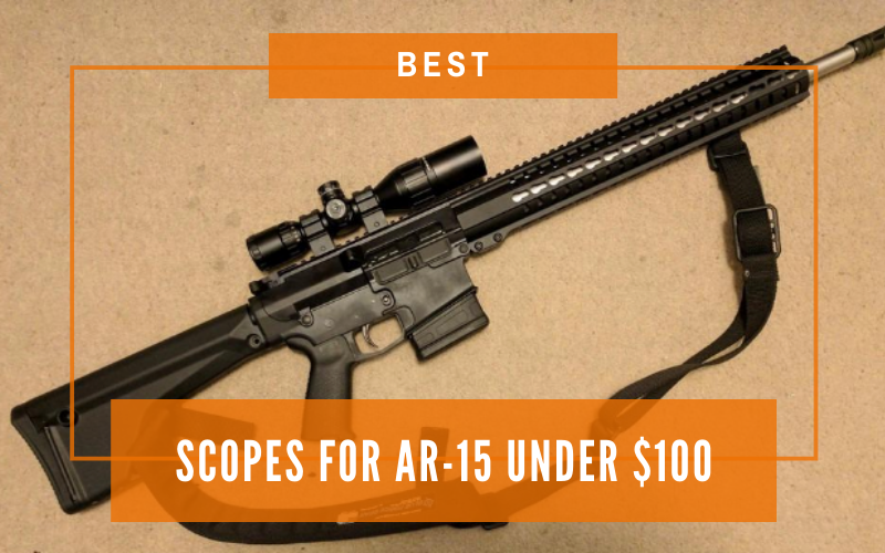 Best Scopes For AR-15 Under $100